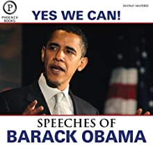 Yes We Can: The Speeches of Barack Obama: Expanded Edition  by Barack Obama Narrated by Barack Obama