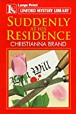 Suddenly at His Residence (Linford Mystery Library) (0708951074) by Brand, Christianna