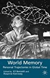 World Memory: Personal Trajectories in Global Time