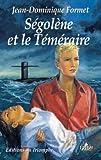 echange, troc Jean Dominique Formet - Ségolène et le Téméraire 4