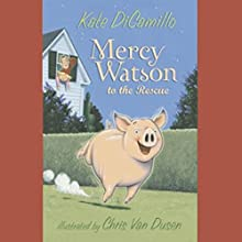 Mercy Watson to the Rescue Audiobook by Kate DiCamillo Narrated by Ron McLarty
