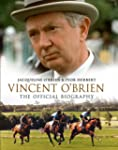 Vincent O'Brien: The Official Biography