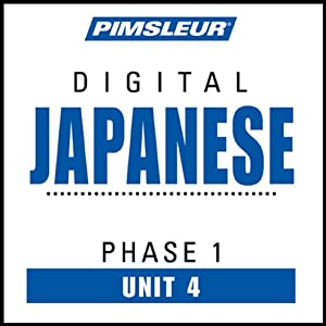 Japanese Phase 1, Unit 04: Learn to Speak and Understand Japanese with Pimsleur Language Programs | [Pimsleur]