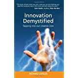 Innovation Demystified: Tapping into Our Creative Coreby richard lawler