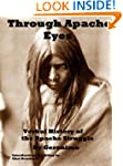 Through Apache Eyes: Verbal History o...