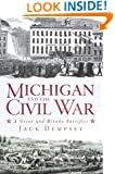 Michigan and the Civil War:: A Great and Bloody Sacrifice