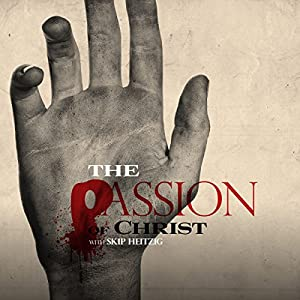The Passion of Christ | [Skip Heitzig]