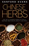 Chinese Herbs: The Top 12 Chinese Her...