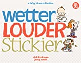 Wetter, Louder, Stickier: A Baby Blues Collection (Baby Blues Scrapbook)