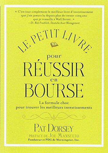 Le petit livre pour réussir en bourse (French Edition)
