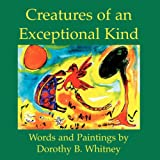 Creatures of an Exceptional Kind
