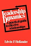 img - for Leadership Dynamics by Edwin P. Hollander (1984-04-01) book / textbook / text book