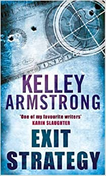 Exit Strategy (Nadia Stafford No 1) - Kelley Armstrong