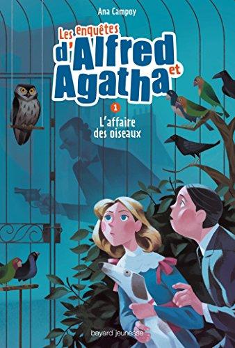 Les enquêtes d'Alfred et Agatha (1) : L'affaire des oiseaux