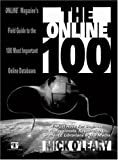 img - for The Online 100: Online Magazine s Field Guide to the 100 Most Important Online Databases book / textbook / text book