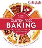 Cooking Light The Gluten-Free Baking Book: Delectable From-Scratch Sweet and Savory Baked Treats