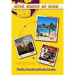 Wide World of Kids  Florida, Hawaii and South America