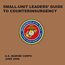 Small-Unit Leaders' Guide to Counterinsurgency: The Official U.S. Marine Corps Manual (       UNABRIDGED) by U.S. Marine Corps Narrated by Joe Farinacci