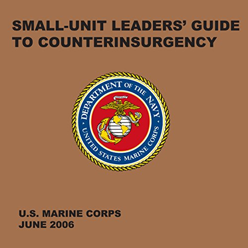 Small-Unit Leaders' Guide to Counterinsurgency: The Official U.S. Marine Corps Manual (Audio Unit Development compare prices)