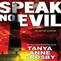 Speak No Evil (       UNABRIDGED) by Tanya Anne Crosby Narrated by Dara Rosenberg