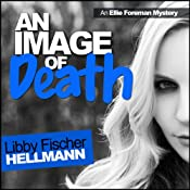 An Image of Death: Ellie Foreman Mysteries, Book 3 | Libby Fischer Hellmann