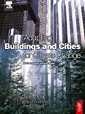 Adapting Buildings and Cities for Climate Change: A 21st Century Survival Guide