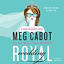 Royal Wedding: The Princess Diaries, Book 11 (       UNABRIDGED) by Meg Cabot Narrated by Arielle DeLisle