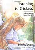 Listening to Crickets: A Story About Rachel Carson (Carolrhoda Creative Minds Book)