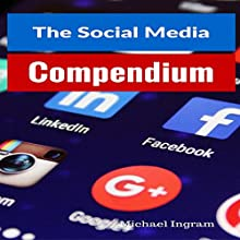 The Social Media Compendium: Social Media Training for Businesses Audiobook by Michael Ingram Narrated by Garrett MacLauchlan