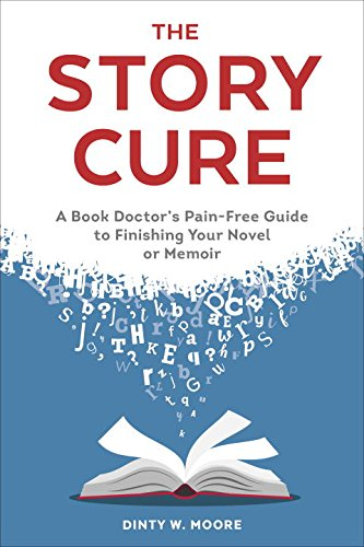 the-story-cure-a-book-doctors-pain-free-guide-to-finishing-your-novel-or-memoir