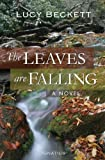 img - for The Leaves Are Falling: A Novel book / textbook / text book