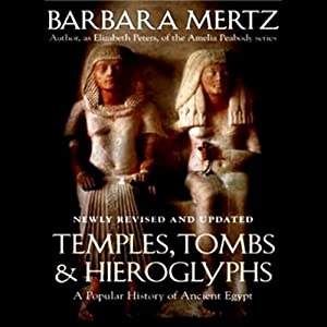 Temples, Tombs, and Hieroglyphs: A Popular History of Ancient Egypt | [Barbara Mertz]