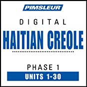 Haitian Creole Phase 1, Units 1-30: Learn to Speak and Understand Haitian Creole with Pimsleur Language Programs | [Pimsleur]