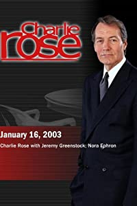 Charlie Rose with Jeremy Greenstock; Nora Ephron (January 16, 2003)