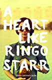 img - for A Heart Like Ringo Starr (Gravel Road Verse) book / textbook / text book