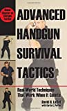 Advanced Handgun Survival Tactics: Real-World Techniques that Work When it Counts