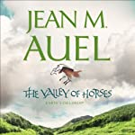 The Valley of Horses: Earth's Children, Book 2 (       UNABRIDGED) by Jean M. Auel Narrated by Rowena Cooper