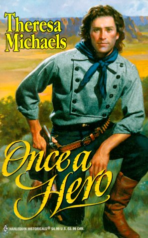 Once A Hero (Historical, 505), Theresa Michaels
