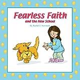 Fearless Faith and the New School (Fearess Faith)