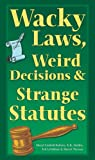 Wacky Laws, Weird Decisions, & Strange Statutes (1402716702) by Sheryl Lindsell-Roberts