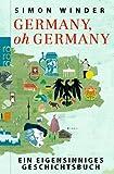 Germany, oh Germany: Ein eigensinniges Geschichtsbuch