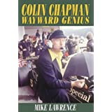 Colin Chapman: The Wayward Geniusby Mike Lawrence