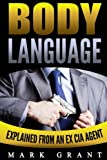 img - for Body Language: Explained by an Ex-CIA Agent: How to Analyze and Influence People with Nonverbal Communication. FREE Self-Discipline Book Included. book / textbook / text book