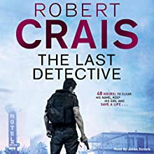 The Last Detective (       UNABRIDGED) by Robert Crais Narrated by James Daniels