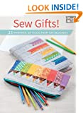 Sew Gifts!: 25 Handmade Gift Ideas from Top Designers