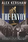 img - for The Envoy: The Epic Rescue of the Last Jews of Europe in the Desperate Closing Months of World War II book / textbook / text book