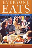 Everyone Eats: Understanding Food and Culture (0814704956) by E.N. Anderson