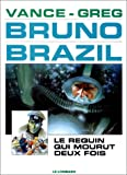 img - for Bruno Brazil, tome 2 : Le Requin qui mourut deux fois (French Edition) book / textbook / text book