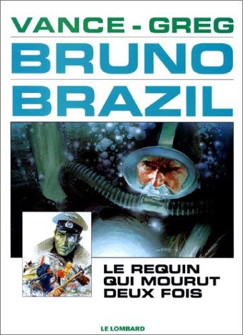Bruno Brazil 1 : le requin qui mourut deux fois
