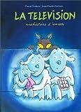 echange, troc Pascal Teulade - La Télévision, une histoire d'amour